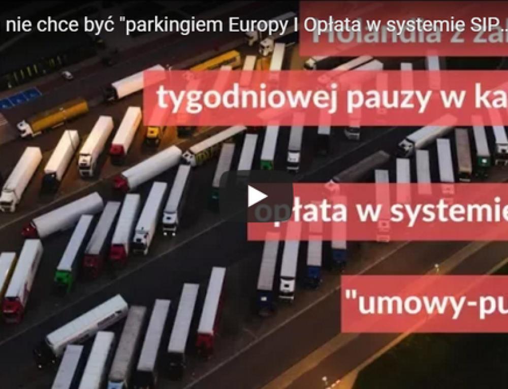 Holandia nie chce być parkingiem Europy / Opłata w systemie SIPSI / Umowy-pułapki