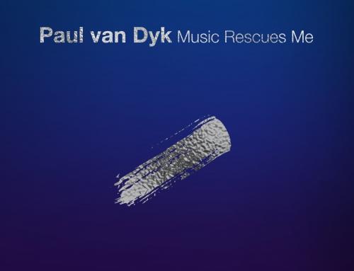 Paul Van Dyk – Music rescues me.