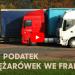 TLP o rządowych propozycjach wynagrodzeń dla kierowców. Nowy podatek od ciężarówek we Francji