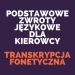 Podstawowe zwroty dla kierowcy. Transkrypcja fonetyczna w języku angielskim oraz niemieckim